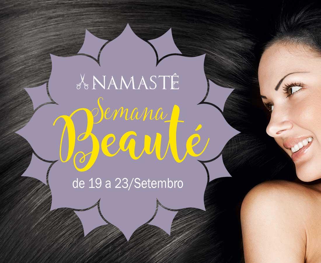 Semana Beauté 2017 no Namastê Cabelo & Beleza